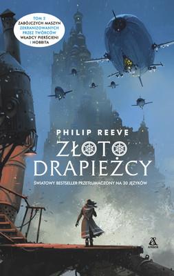 Philip Reeve - Złoto drapieżcy. Zabójcze maszyny. Tom 2