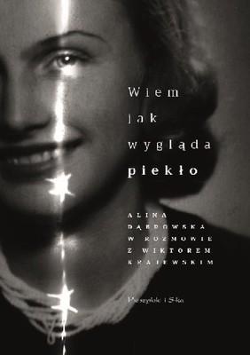 Alina Dąbrowska, Seweryn Krajewski - Wiem, jak wygląda piekło. Alina Dąbrowska w rozmowie Wiktorem Krajewskim