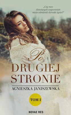 Agnieszka Janiszewska - Po drugiej stronie. Tom 1