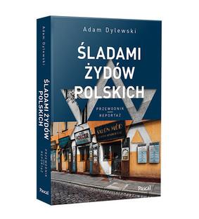 Adam Dylewski - Śladami Żydów polskich
