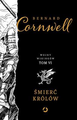 Bernard Cornwell - Śmierć królów. Wojny wikingów. Tom 6