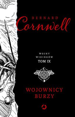 Bernard Cornwell - Wojownicy burzy. Wojny wikingów. Tom 9