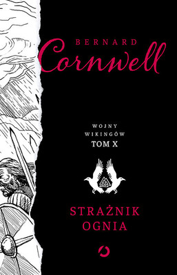 Bernard Cornwell - Strażnik ognia. Wojny wikingów. Tom 10