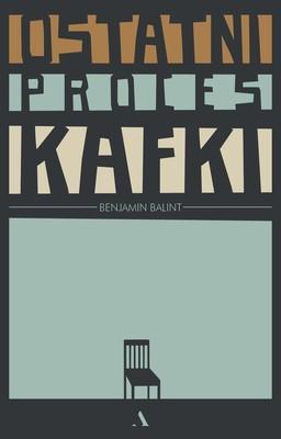 Benjamin Balint - Ostatni proces Kafki / Benjamin Balint - Kafka's Last Trial