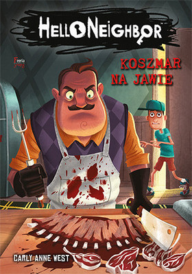 Carly Anne West - Koszmar na jawie. Hello Neighbor. Tom 2 / Carly Anne West - Waking Nightmare. Hello Neighbor 2
