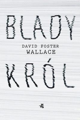 David Foster Wallace - Blady król
