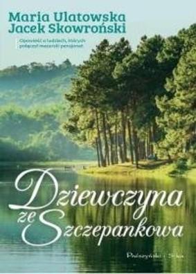 Jacek Skowroński, Maria Ulatowska - Dziewczyna ze Szczepankowa