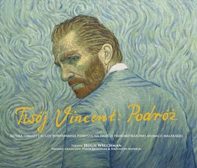 Hugh Welchman - Twój Vincent: Podróż