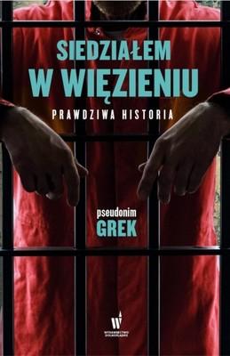 Grek - Siedziałem w więzieniu. Prawdziwa historia
