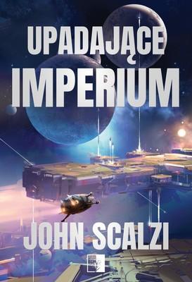 John Scalzi - Upadające imperium