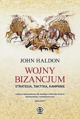 John Haldon - Wojny Bizancjum. Strategia, taktyka, kampanie
