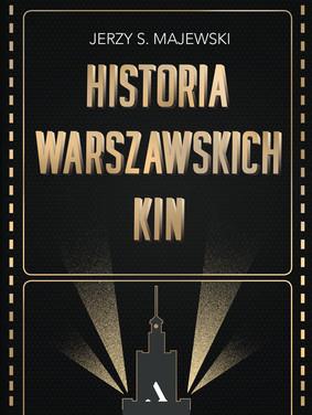 Jerzy S. Majewski - Historia warszawskich kin