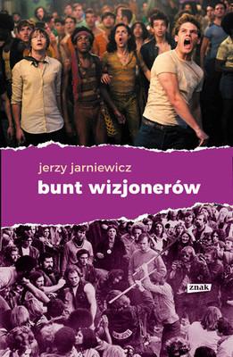Jerzy Jarniewicz - Bunt wizjonerów