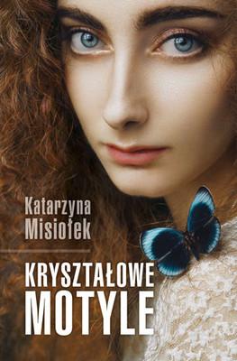 Katarzyna Misiołek - Kryształowe motyle