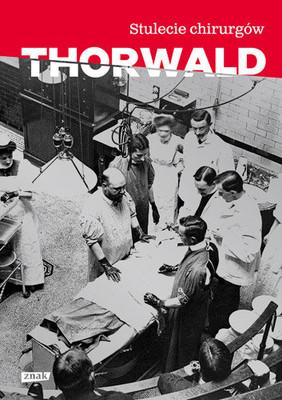 Jürgen Thorwald - Stulecie chirurgów