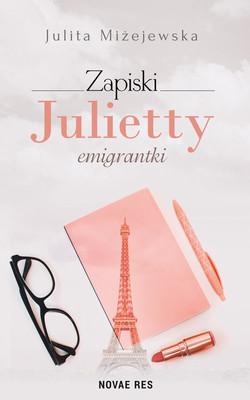 Julita Miżejewska - Zapiski Julietty emigrantki
