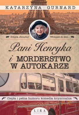 Katarzyna Gurnard - Pani Henryka i morderstwo w autokarze