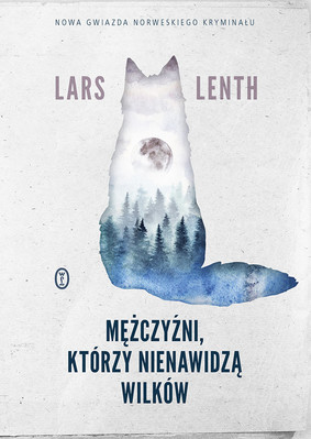 Lars Lenth - Mężczyźni, którzy nienawidzą wilków / Lars Lenth - Menn Som Hater Ulve