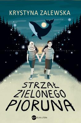 Krystyna Zalewska - Strzał zielonego pioruna