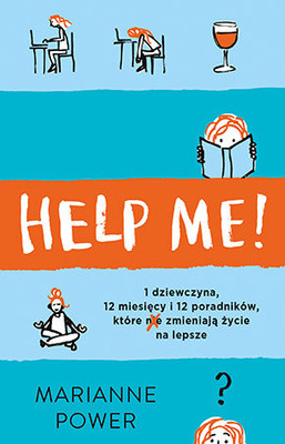 Marianne Power - Help Me! Czy poradniki rzeczywiście pomagają zmienić życie na lepsze