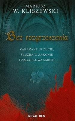Mariusz W. Kliszewski - Bez rozgrzeszenia
