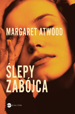 Margaret Atwood - Ślepy zabójca / Margaret Atwood - The Blind Assassin