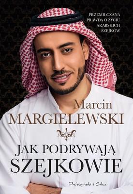Marcin Margielewski - Jak podrywają szejkowie