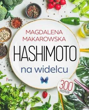 Magdalena Makarowska - Hashimoto na widelcu