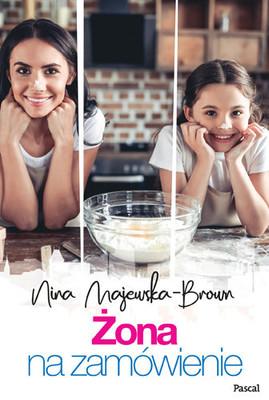 Nina Majewska-Brown - Żona na zamówienie