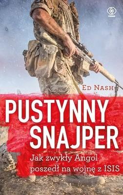 Ed Nash - Pustynny snajper. Jak zwykły Angol poszedł na wojnę z ISIS
