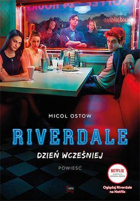 Micol Ostow - Riverdale. Dzień wcześniej / Micol Ostow - Riverdale. The Day Before
