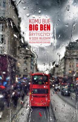 Milena Rachid Chehab - Komu bije Big Ben. Brytyjczycy w sosie własnym