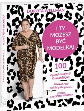 Dorota Wellman - I ty możesz być modelką!