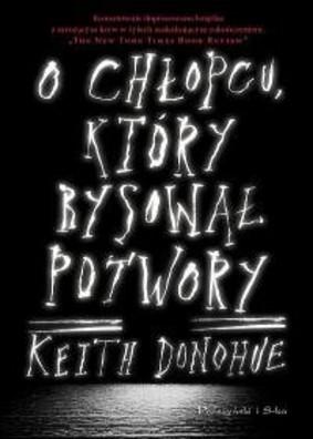 Keith Donohue - O chłopcu, który rysował potwory
