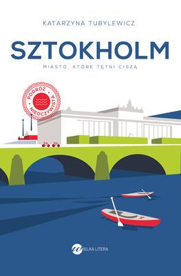 Katarzyna Tubylewicz - Sztokholm. Miasto, które tętni ciszą