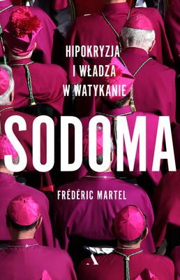 Frédéric Martel - Sodoma. Hipokryzja i władza w Watykanie / Frédéric Martel - Sodoma