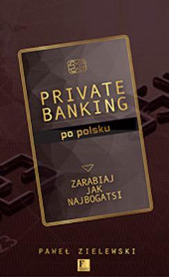Paweł Zielewski - Private banking po polsku