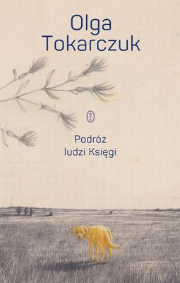 Olga Tokarczuk - Podróż ludzi Księgi