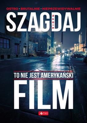 Nadia Szagdaj - To nie jest amerykański film