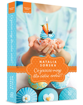 Natalia Sońska - Co jeszcze mogę dla ciebie zrobić? Jagodowa miłość. Tom 2