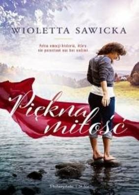 Wioletta Sawicka - Piękna miłość