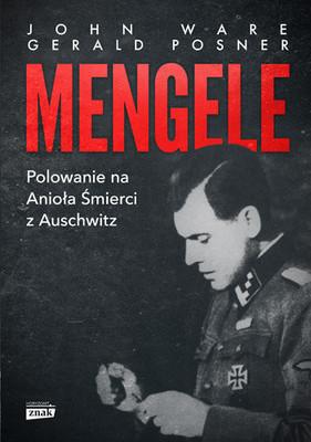 Gerald Posner - Mengele. Polowanie na Anioła Śmierci z Auschwitz