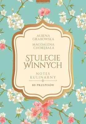 Ałbena Grabowska - Stulecie Winnych. Notes kulinarny. 80 przepisów