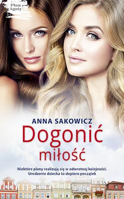Anna Sakowicz - Dogonić miłość