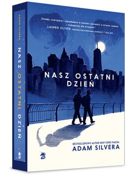 Adam Silvera - Nasz ostatni dzień