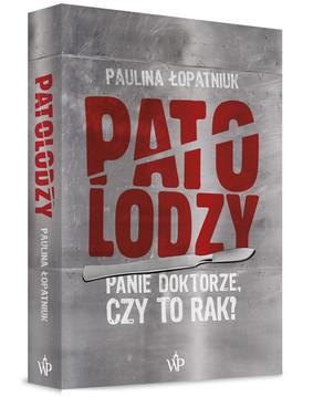 Paulina Łopatniuk - Patolodzy