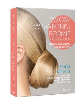Marta Klowan - Włosy w świetnej formie przez cały rok. Proteiny, humektanty i reszta potworów