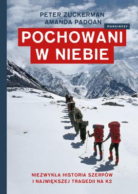 Peter Zuckerman, Amanda Padoan - Pochowani w niebie. Niezwykła historia Szerpów i największej tragedii na K2