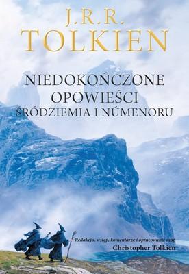 J.R.R. Tolkien - Niedokończone opowieści Śródziemia i Numenoru