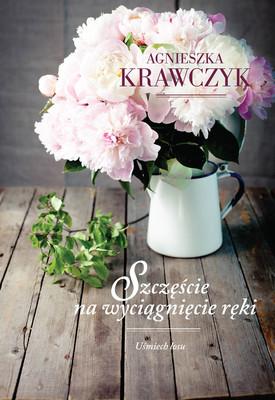 Agnieszka Krawczyk - Szczęście na wyciągnięcie ręki